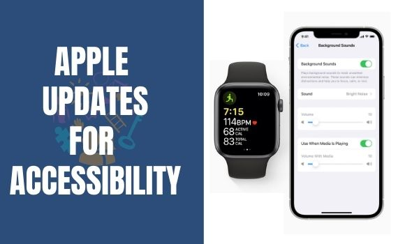 Apple Accessibility updates